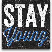 Stay Young - 12x12