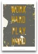 Work Hard Play Hard III