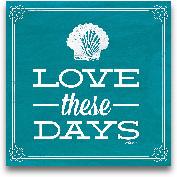 Love These Days Blue...<span>Love These Days Blue - 12x12</span>