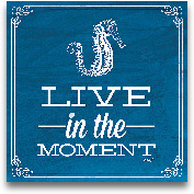 Live In The Moment B...<span>Live In The Moment Blue - 12x12</span>