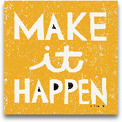 Make It Happen- 12x12